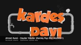 Ahmet Kural - Haydar Haydar (Kardeş Payı Dizi Müzikleri)