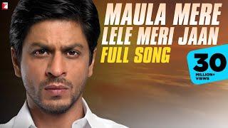 Download Video Maula Mere Le Le Meri Jaan - Full Song | Shah Rukh Khan | Chak De India | Krishna | Salim Merchant MP3 3GP MP4