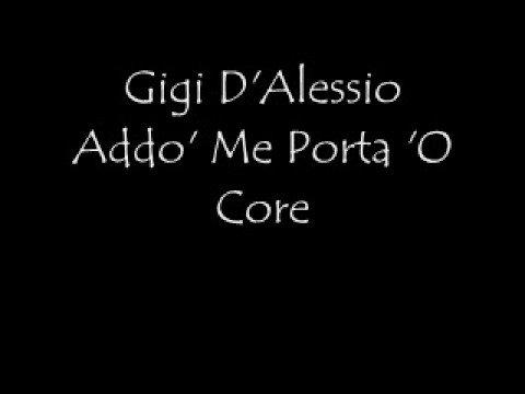, title : 'Gigi D'Alessio Addo' Me Porta 'O Core'
