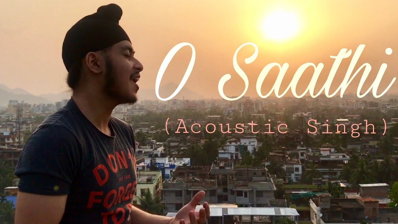 O Saathi (Unplugged) | Baaghi 2 |  Acoustic Singh cover