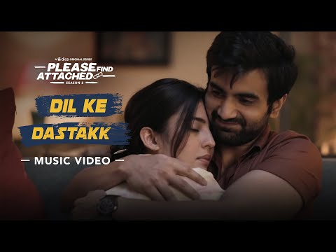 Dice Media | Please Find Attached 2 | Dil Ke Dastakk | Music Video ft. Barkha Singh & Ayush Mehra