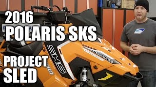 10. 2016 Polaris SKS Project Sled: PART 1