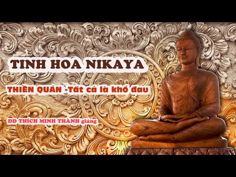 Tinh Hoa NIKAYA - Thiền Quán - Tất Cả Là Khổ Đau