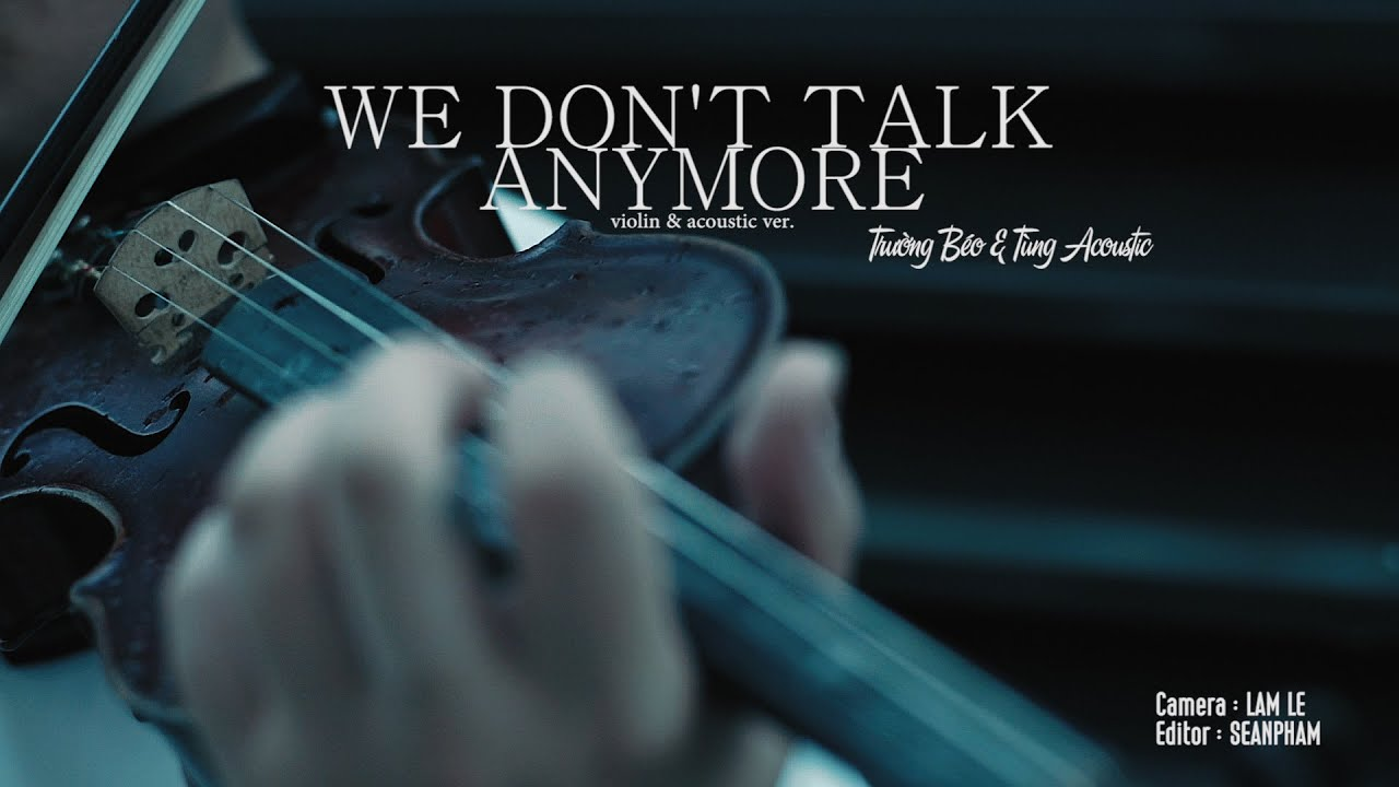 We Don't Talk Anymore Cover (Guitar & Violin) – FatB & Tùng Acoustic – Official MV/ 2016