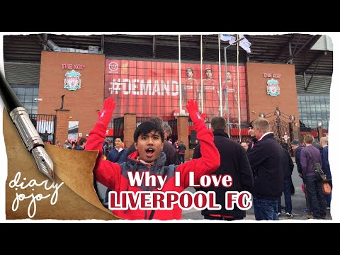 Diary Jojo - Why I Love LIVERPOOL FC