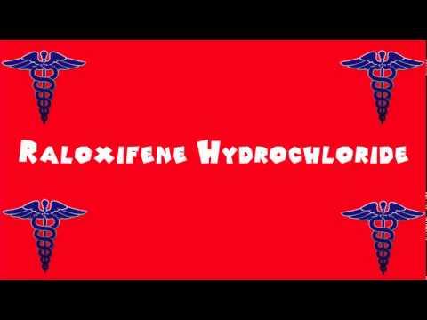 Pronounce Medical Words ― Raloxifene Hydrochloride