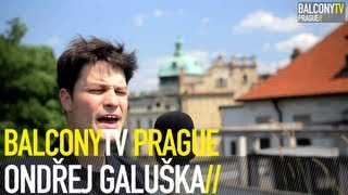 Video ONDŘEJ GALUŠKA - FEARS