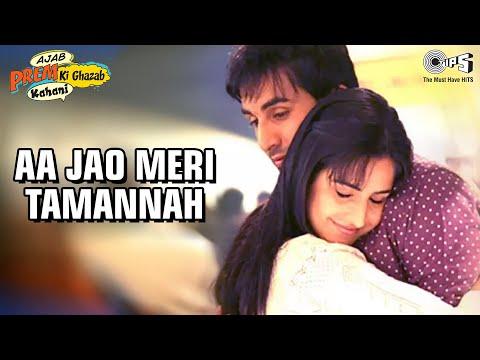 Aa Jao Meri Tamannah Full Video - Ajab Prem Ki Ghazab Kahani |Ranbir Kapoor, Katrina Kaif |Javed Ali