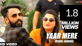 Video Yaar Mere - Vishal Jangral | Latest Punjabi Songs 2017 | VS Records MP3, 3GP, MP4, WEBM, AVI, FLV Juni 2017