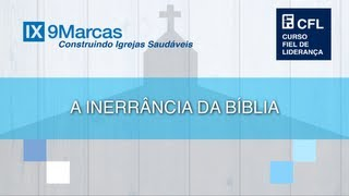 A Inerrância Da Bíblia - Augustus Nicodemus - CFL 2012