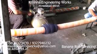 Banana Bow Expander Roll Servicing – Krishna Engineering Works