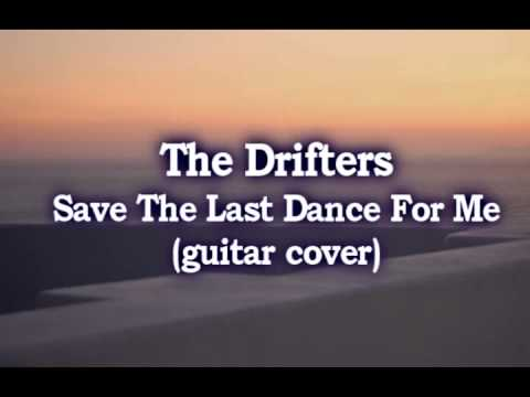 The Drifters - Save The Last Dance For Me (guitar cover)