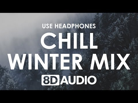 8D Audio Mix | Chill Out Winter Tunes 🎧