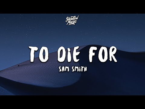 Video Sam Smith - To Die For (Lyrics) download in MP3, 3GP, MP4, WEBM, AVI, FLV January 2017