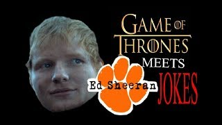Ed Sheeran on Game of Thrones destroyed by G.O.T. Jokes.