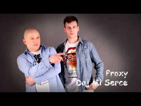 PROXY / ELIS - Daj mi serce (audio)