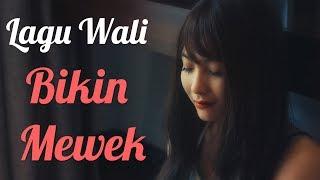Video Lagu Wali Bikin Mewek - Lagu Galau Populer 2017 MP3, 3GP, MP4, WEBM, AVI, FLV April 2018