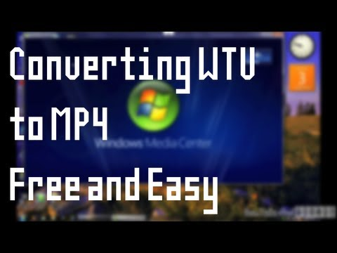 Converting WTV to MP4 (PC or Mac) Free