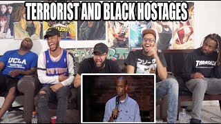 Dave Chapelle - The Reason Why Terrorists Won't take Black People As Hostages Reaction