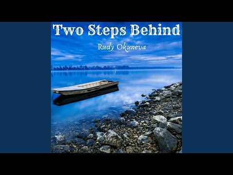 Two Steps Behind
