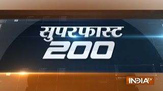 Superfast 200 | 9th January, 2017, 7:35 PM (Full Segment) - India TV