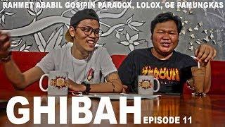 Video GHIBAH Eps 11 - Rahmet Ababil Gosipin Indra Frimawan, Lolox, Ge Pamungkas MP3, 3GP, MP4, WEBM, AVI, FLV Januari 2019