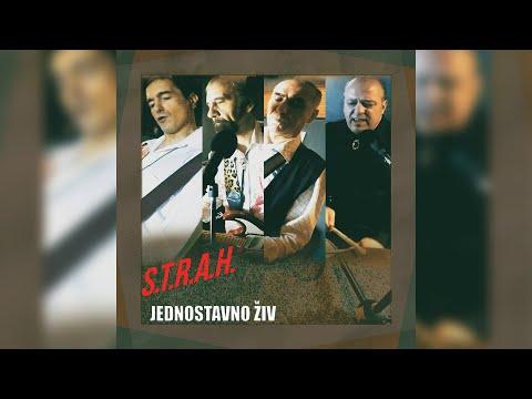 S.T.R.A.H. - Jednostavno živ