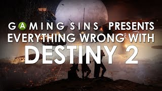 Video Everything Wrong With Destiny 2 In 12 Minutes Or Less   GamingSins MP3, 3GP, MP4, WEBM, AVI, FLV Juni 2018