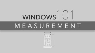 Window Measuring 101