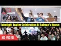 Tubelight Trailer Grand Celebration Outside Galaxy Apartments | Crazy Fans At Salman Khan House
