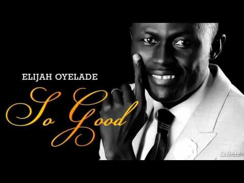 So Good By Elijah Oyelade