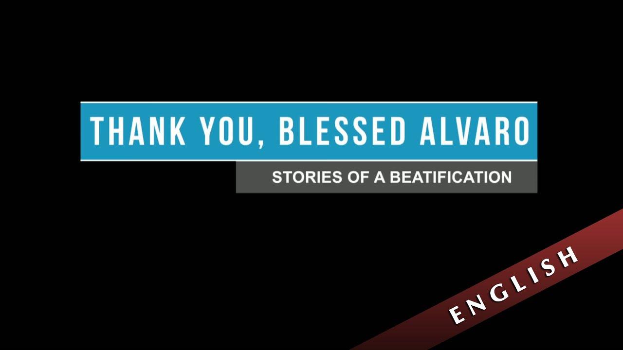 Thank you, Blessed Alvaro
