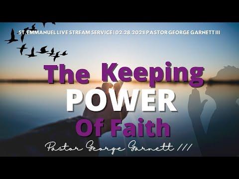 """""""The Keeping Power of Faith"""" February 28, 2021"""