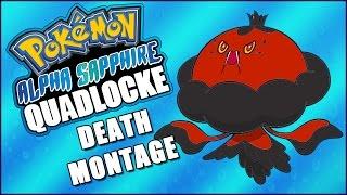 Pokémon AlphaSapphire Quadlocke DEATH MONTAGE by Ace Trainer Liam