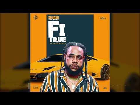 Squash - Fi True (Official Audio) july 2019