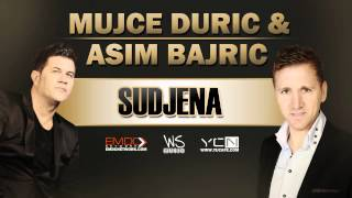 Mujce Duric & Asim Bajric - Sudjena