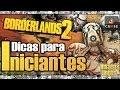 Borderlands 2 Dicas Para Iniciantes