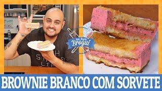 COMO FAZER BROWNIE DE CHOCOLATE BRANCO COM SORVETE DE MORANGO | BLONDIE | Ana Maria Brogui #419