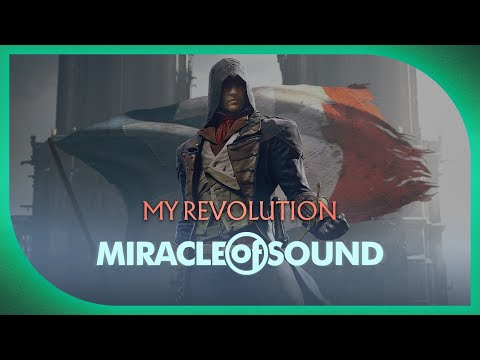 Assassin's Creed Unity Song - My Revolution by Miracle of Sound