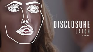 Disclosure「Latch ft. Sam Smith」