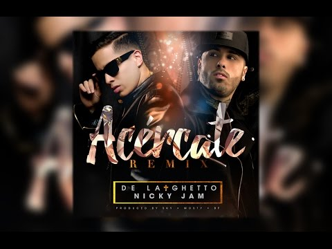 Letra Acercate (Remix) De La Ghetto Ft Nicky Jam