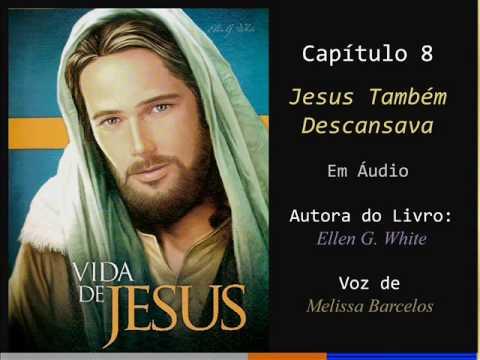 8 - VIDA DE JESUS - Jesus Também Descansava - Parte 2 de 2