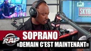 """Soprano """"Demain c'est maintenant"""" #PlanèteRap"""
