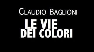 Download Lagu CLAUDIO BAGLIONI / LE VIE DEI COLORI / LYRIC VIDEO Mp3