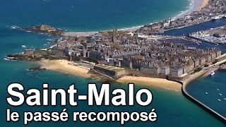Saint-Malo France  City new picture : Saint-Malo, le passé recomposé