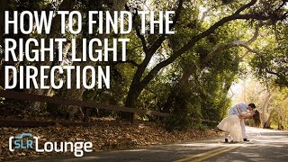 How to Find The Right Light Direction | Photography 101