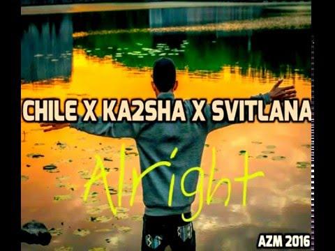 Ka2sha × chile x svitlana ~ Alright