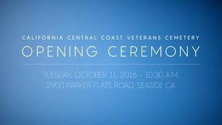 CENTRAL COAST VETERANS CEMETERY OPENNING CEREMONY INTRO