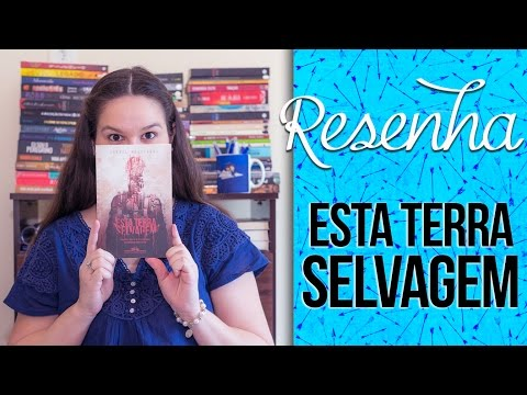 Resenha: Esta Terra Selvagem - Isabel Moustakas | Laila Ribeiro