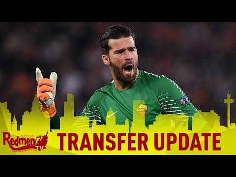 Liverpool Have £66.8million Alisson Bid ACCEPTED! | LFC Transfer News